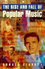 The Rise and Fall of Popular Music (Penguin General Non-Fiction),Donald Clarke