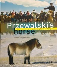 The Tale Of The Przewalski's Horse By Piet Wit & Inge Bouman
