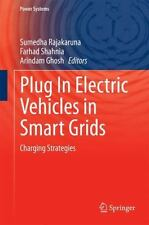 Power Systems Ser.: Plug in Electric Vehicles in Smart Grids : Charging...