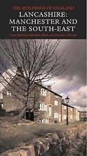 Lancashire: Manchester and the South East (Pevsner Architectural Guides: Buildin