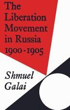 The Liberation Movement in Russia 1900-1905 (Cambridge Russian, Soviet-ExLibrary
