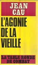 JEAN CAU L'AGONIE DE LA VIEILLE