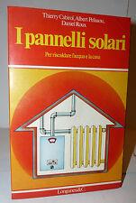 Scienza Tecnica, AAVV: I Pannelli Solari Scaldare acqua e casa 1979 Longanesi