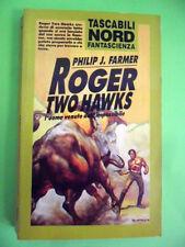 FARMER. ROGER TWO HAWKS-L'UOMO VENUTO DALL'IMPOSSIBILE. NORD FANTASCIENZA 1994