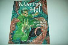 MARTIN HEL-N. 2-LA' DOVE ABITA L'ORRORE-EURA EDITORIALE-ANNO III-MARZO 1997-OT!