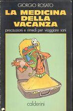 Rosato: Medicina della vacanza Precauzioni e rimedi Calderini 1991