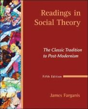 Readings in Social Theory : The Classic Tradition to Post-Modernism by James...