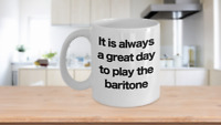 Baritone Mug White Coffee Cup Funny Gift for Musician, Artist, Performer,