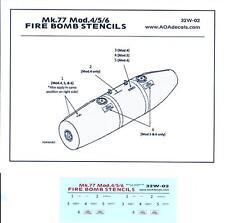 AOA Decals 1/32 Mk.77 MODEL 4/5/6 FIRE BOMB STENCILS