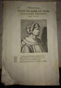 TURQUIE. PORTRAIT DE SELIM PREMIER.13éme EMPEREUR DES TURCS. PORTRAIT DE 1662.