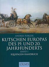 Andres Furger: Kutschen Europas des 19. & 20. Jahrhunderts Olms-Verlag - NEU -