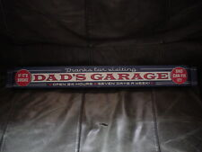 DAD'S GARAGE IF IT'S BROKE DAD CAN FIX IT! OPEN 24HRS 7 DAYS A WEEK DOOR PULL