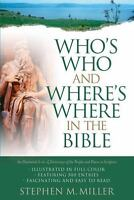 Who's Who and Where's Where in the Bible by Miller, Stephen M.-ExLibrary