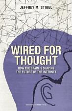 Wired for Thought: How the Brain Is Shaping the Future of the Internet, Jeffrey