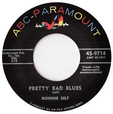 RONNIE SELF - PRETTY BAD BLUES - CLASSIC ROCKABILLY - HEAR BOTH SIDES