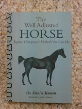 The Well Adjusted Horse : Equine Chiropractic Methods You Can Do by Daniel Kamen