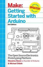 Getting Started with Arduino: The Open Source Electronics Prototyping Platform (