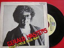 45 RPM Gerald Master foor Little Rich Boy/is it me? Brand NEW 1980