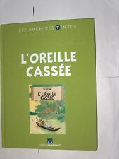 HERGE LES ARCHIVES TINTIN L'OREILLE CASSEE EO 2010 TBE