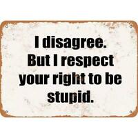 Metal Plate Sign I Disagree Respect Stupid Gate Bar Warn Home Wall Decor Tin Art