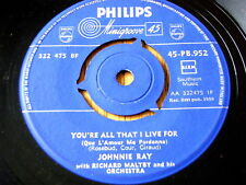 """JOHNNIE RAY - YOU'RE ALL THAT I LIVE FOR  7"""" VINYL"""