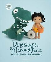 Dinosaurs, Mammoths and More Prehistoric Amigurumi Unearth 14 A... 9789491643316