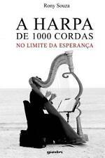A Harpa de 1000 Cordas: A Harpa de 1000 Cordas : No Limite Da Esperanca by...