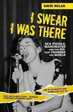 I Swear I Was There : The Night the Sex Pistols Changed the World by David...