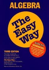 Barron's Easy Way: Algebra the Easy Way by Douglas D. Downing (1996, Paperback)