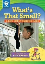 What's That Smell?: A Kids' Guide to Keeping Clean (Start Smart: Healt-ExLibrary