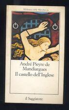 André Pieyre de Mandiargues, Il castello dell'Inglese,Il Saggiatore 1983 R
