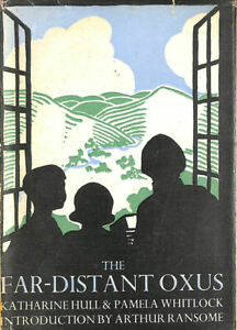 The Far-Distant Oxus by Hull, Katharine and Pamela Whitlock