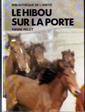 Le hibou sur La Porte * 1974 EO * Pierre PELOT * Amitié * roman jeunesse