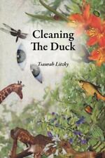 Cleaning the Duck by Tsaurah Litzky (2011, Paperback)