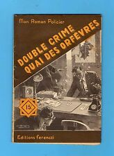 ►FERENCZI - MON ROMAN POLICIER N°299 - DOUBLE CRIME QUAI DES ORFEVRES - 1954