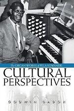 The Organ Works of Fela Sowande : Cultural Perspectives by Godwin Sadoh...