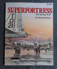 SUPERFORTRESS The Boeing B-29 Steve Birdsall Squadron/Signal Publications