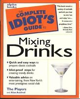 The Complete Idiots Guide to Mixing Drinks