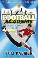 Palmer, Tom, Football Academy: Striking Out, Very Good Book