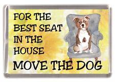 """Staffordshire Bull Terrier Dog Fridge Magnet  """"For the Best Seat ...."""""""