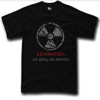 Chernobyl T-Shirt nuclear 3.6 Roentgen Not Great, Not Terrible Dyatlov