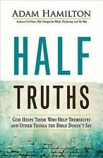 Half Truths: God Helps Those Who Help Themselves and Other Things the Bible Does
