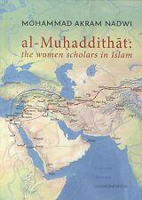 Al-Muhaddithat: The Women Scholars in Islam by Mohammad Akram Nadwi (Paperback, 2013)