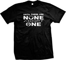Until There are None Adopt One! Rescue! Dog Lovers!  Mens T-shirt