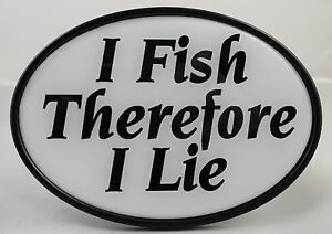 I Fish Therefore I Lie Trailer Hitch Cover Truck RV ATV Car Tow Angler Flyfish