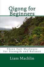 Qigong for Beginners: Three Full Workouts for Strength and Balance