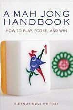 A Mah Jong Handbook: How to Play, Score, and Win by Eleanor Noss Whitney
