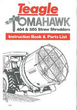 TEAGLE TOMAHAWK 404 & 505 STRAW SHREDDER OPERATORS MANUAL & PARTS LIST