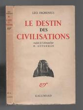 LEO FROBENIUS LE DESTIN DES CIVILISATIONS 1940 GALLIMARD