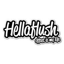 HELLAFLUSH OFFSET IS MY LIFE JDM Sticker Decal Drift Jap Car  #0055A